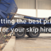 Bolton Skip Hire - Getting the best price for your skip hire