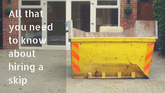 All that you need to know about hiring a skip