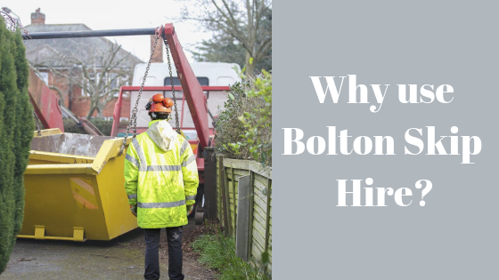 Why use Bolton Skip Hire