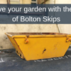 Revive your garden with the help of Bolton Skips