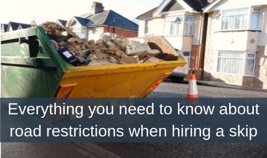 Everything you need to know about road restrictions when hiring a skip