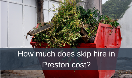 How much does skip hire in Preston cost