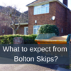 What to expect from Bolton Skips?