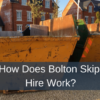 How Does Bolton Skip Hire Work