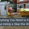 Everything You Need to Know About Hiring a Skip this Winter